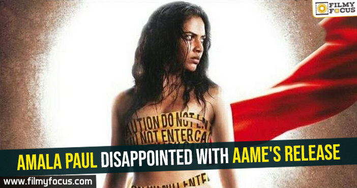 amala-paul-disappointed-with-aames-release