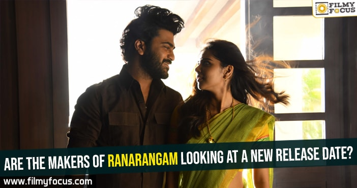 are-the-makers-of-ranarangam-looking-at-a-new-release-date
