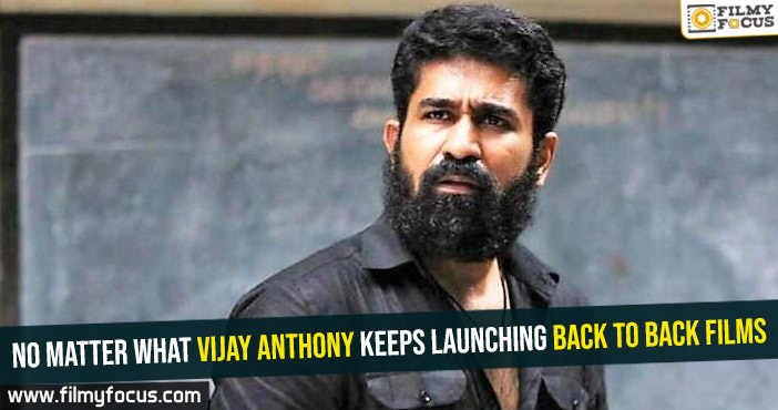 no-matter-what-vijay-anthony-keeps-launching-back-to-back-films