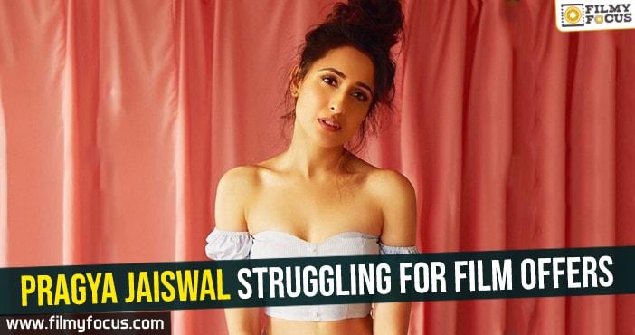 pragya-jaiswal-struggling-for-film-offers