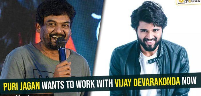 Puri Jagan wants to work with Vijay Devarakonda now