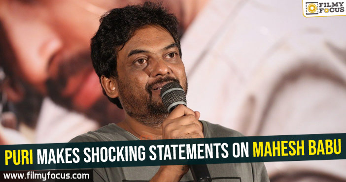 puri-makes-shocking-statements-on-mahesh-babu