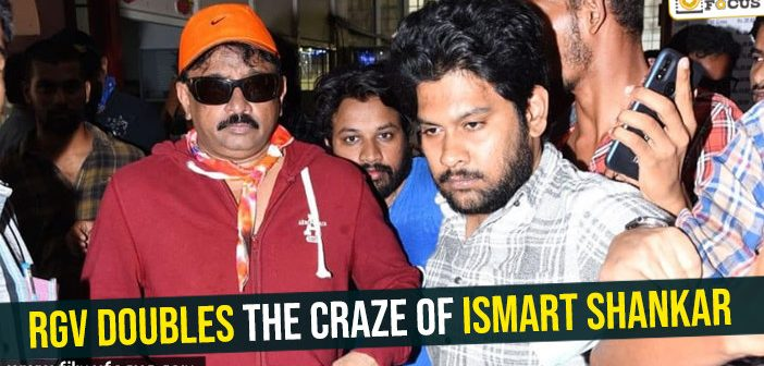 RGV doubles the craze of Ismart Shankar