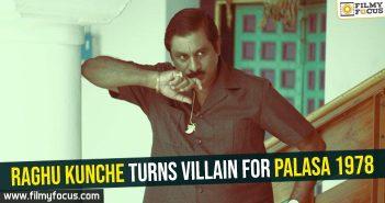 raghu-kunche-turns-villain-for-palasa-1978