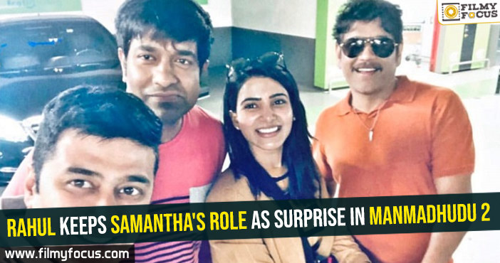 rahul-keeps-samanthas-role-as-surprise-in-manmadhudu-2