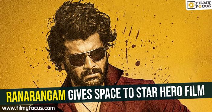 ranarangam-gives-space-to-star-hero-film
