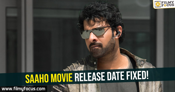 saaho-movie-release-date-fixed