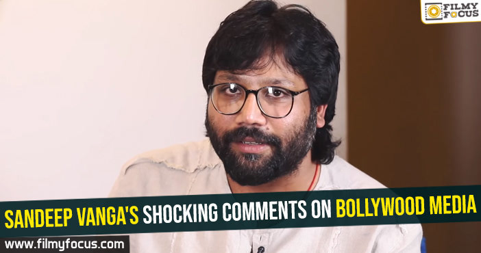 sandeep-vangas-shocking-comments-on-bollywood-media