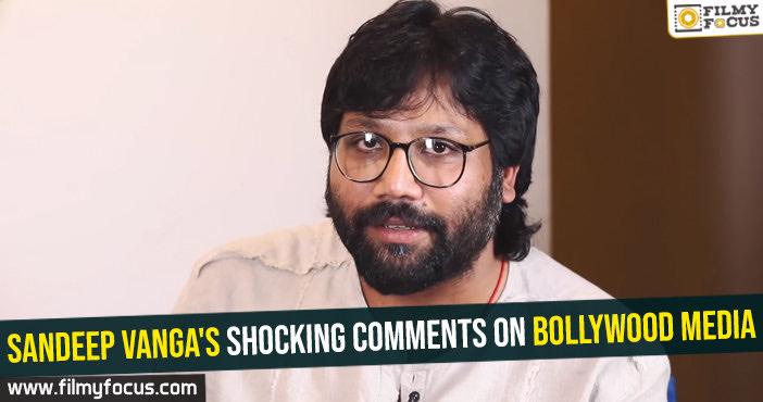 sandeep-vangas-shocking-comments-on-bollywood-media