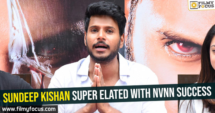 sundeep-kishan-super-elated-with-nvnn-success