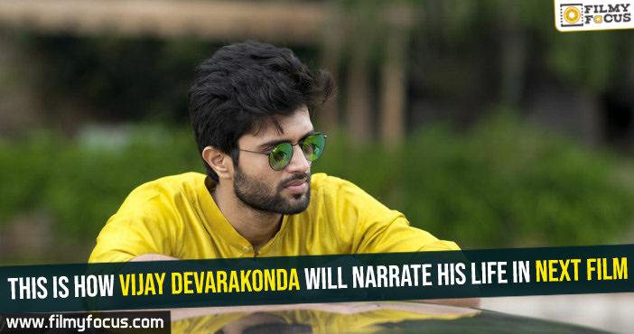 this-is-how-vijay-devarakonda-will-narrate-his-life-in-next-film