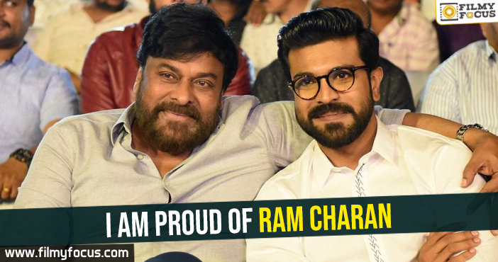 i-am-proud-of-ram-charan