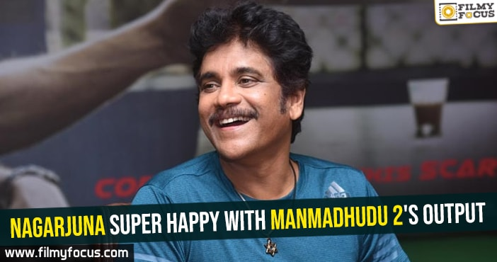 nagarjuna-super-happy-with-manmadhudu-2s-output