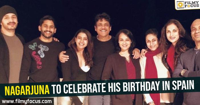 nagarjuna-to-celebrate-his-birthday-in-spain