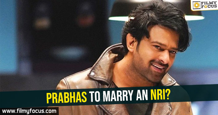 prabhas-to-marry-an-nri