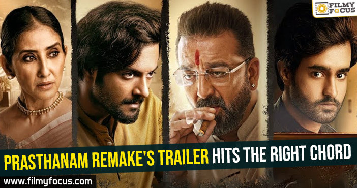 prasthanam-remakes-trailer-hits-the-right-chord