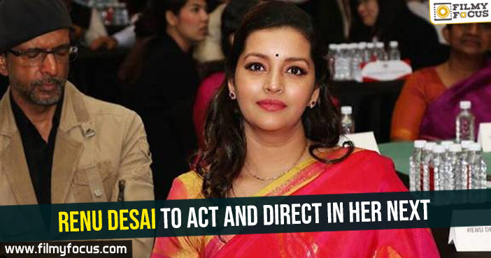 renu-desai-to-act-and-direct-in-her-next