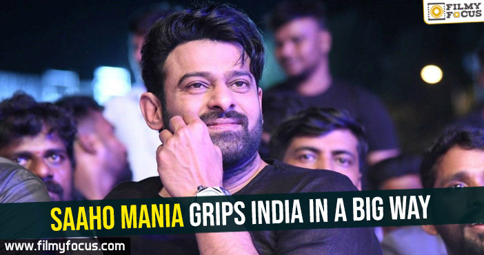 saaho-mania-grips-india-in-a-big-way