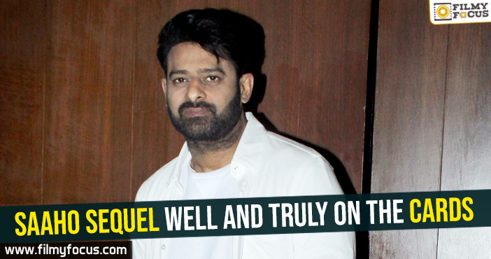 saaho-sequel-well-and-truly-on-the-cards