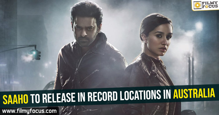 saaho-to-release-in-record-locations-in-australia
