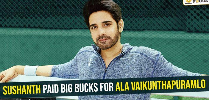 Sushanth paid big bucks for Ala Vaikunthapuramlo