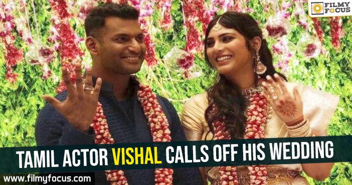 tamil-actor-vishal-calls-off-his-wedding