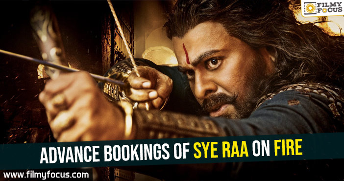 advance-bookings-of-sye-raa-on-fire