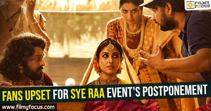 fans-upset-for-sye-raa-events-postponement