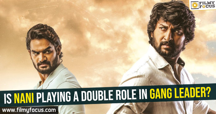 is-nani-playing-a-double-role-in-gang-leader