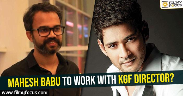 mahesh-babu-to-work-with-kgf-director