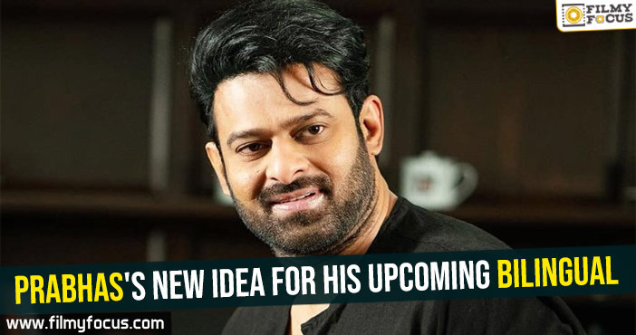 prabhass-new-idea-for-his-upcoming-bilingual