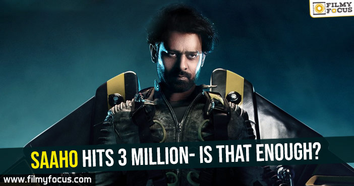 saaho-hits-3-million-is-that-enough