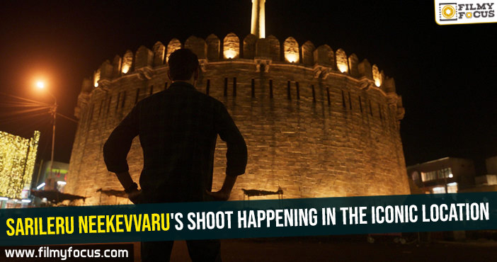 sarileru-neekevvarus-shoot-happening-in-the-iconic-location