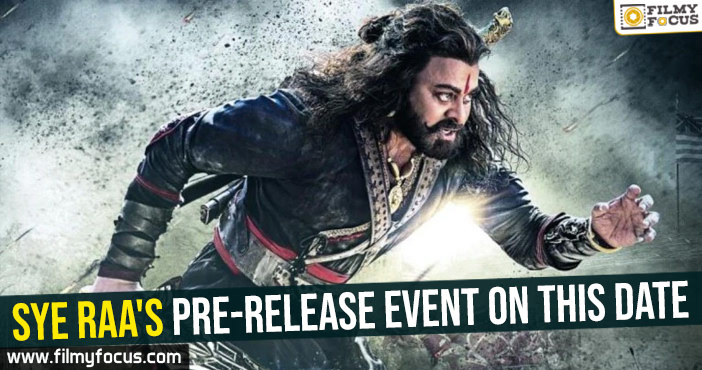 sye-raas-pre-release-event-on-this-date