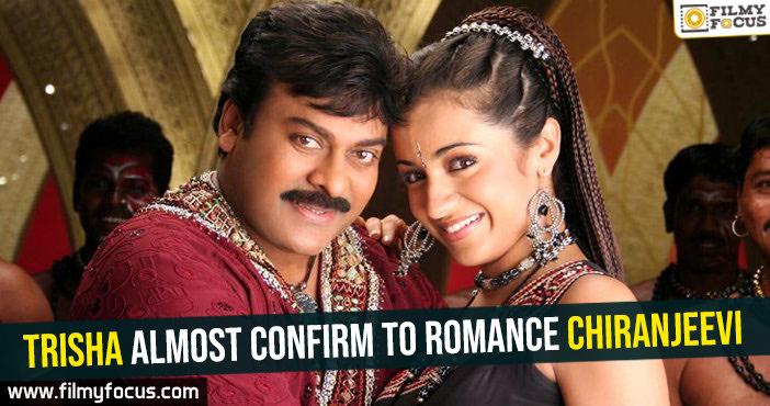 trisha-almost-confirm-to-romance-chiranjeevi