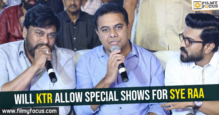 will-ktr-allow-special-shows-for-sye-raa