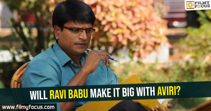 will-ravi-babu-make-it-big-with-aviri