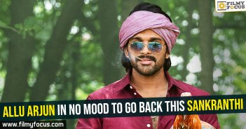 allu-arjun-in-no-mood-to-go-back-this-sankranthi