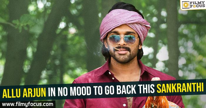 allu-arjun-in-no-mood-to-go-back-this-sankranthi