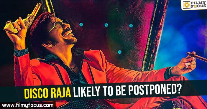 disco-raja-likely-to-be-postponed