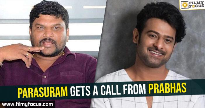 Parasuram gets a call from Prabhas