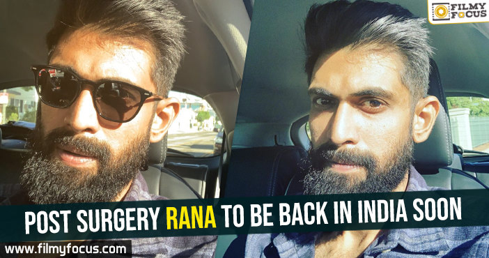 post-surgery-rana-to-be-back-in-india-soon