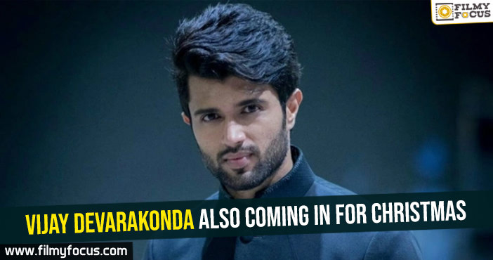 Vijay Devarakonda also coming in for Christmas