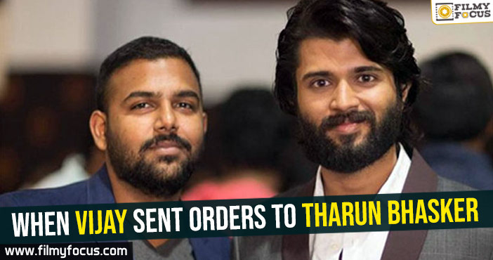 when-vijay-sent-orders-to-tharun-bhasker