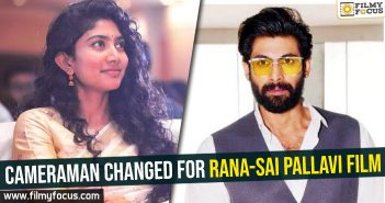 Cameraman changed for Rana-Sai Pallavi film
