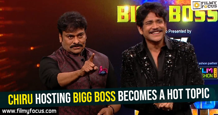 Chiru hosting Bigg Boss becomes a hot topic