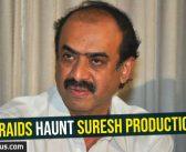 IT Raids haunt Suresh Productions