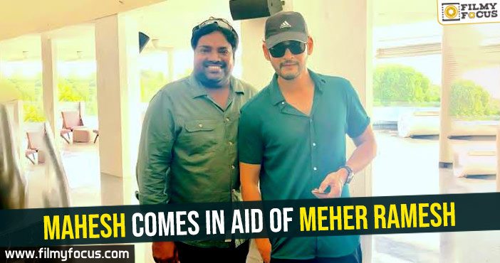 Mahesh comes in aid of Meher Ramesh