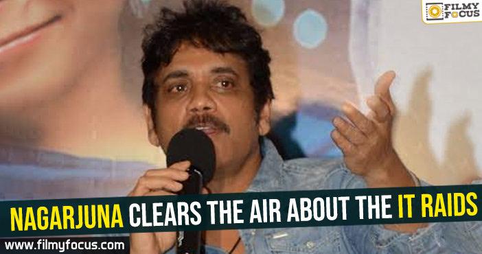 Nagarjuna clears the air about the IT raids