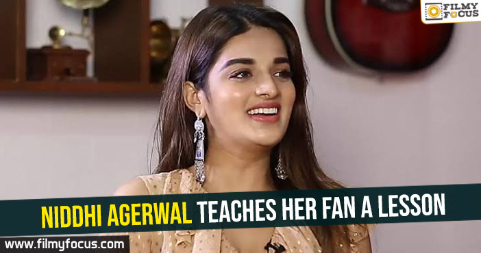 Niddhi Agerwal teaches her fan a lesson